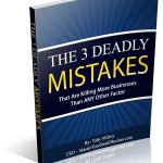 3 Deadly Mistakes Small Business Owners Make